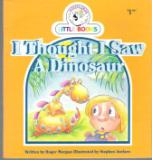 I Thought I Saw a Dinosaur : Cocky\'s Circle Little Books : Kid\'s