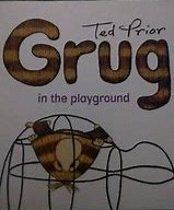 GRUG in the Playground : Ted Prior : Softcover picture book
