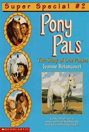 * BETANCOURT Jeanne : Pony Pals Super Special 2 Story Our Ponies