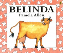 * ALLEN, Pamela : Belinda : Softcover Kid's Picture Book