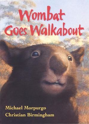 * MORPURGO Micheal BIRMINGHAM Chris Wombat Goes Walkabout NEW